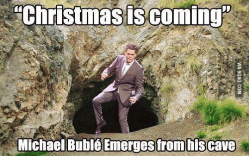 Christmas Is Coming Michael Buble Emergesfrom hisCave | Christmas ...