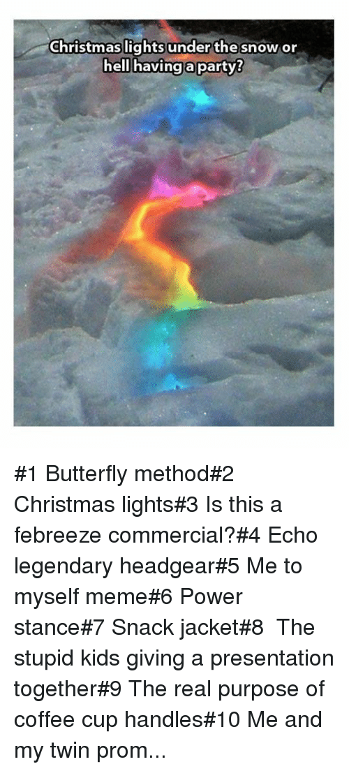 Christmas Lights Underthe Snow Or Hell Havingaparty 1 Butterfly