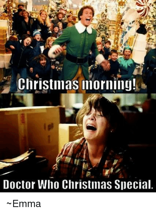 Memes, Doctor Who, and 🤖: Christmas morning!  Doctor Who Christmas Special ~Emma