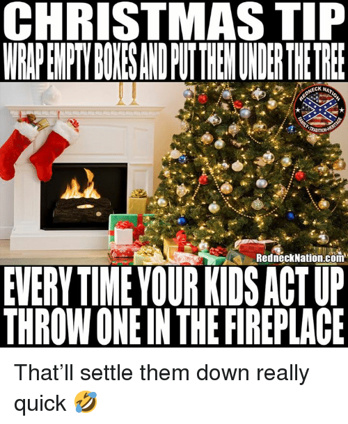 Christmas Memes For Kids.Christmas Tip Eck Red Necknationcom Every Time Your Kids Act