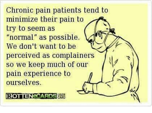 chronic pain patients tend to minimize their pain to try 25108841 ✅ 25 best memes about chronic pain chronic pain memes,Memes About Chronic Pain