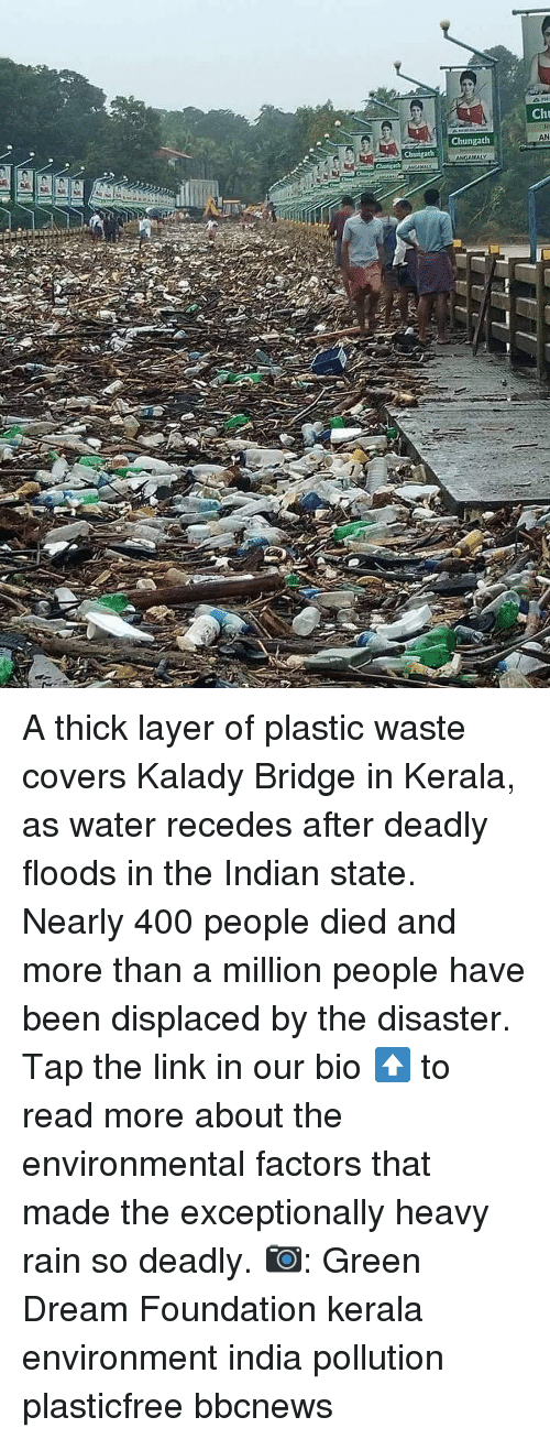 Memes, Covers, and India: Cht  AN  Chungath A thick layer of plastic waste covers Kalady Bridge in Kerala, as water recedes after deadly floods in the Indian state. Nearly 400 people died and more than a million people have been displaced by the disaster. Tap the link in our bio ⬆️ to read more about the environmental factors that made the exceptionally heavy rain so deadly. 📷: Green Dream Foundation kerala environment india pollution plasticfree bbcnews