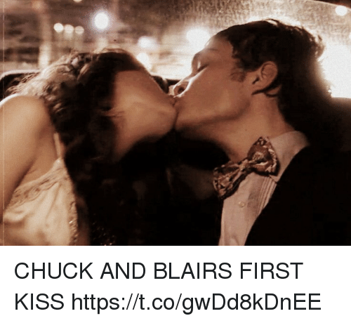 Memes, Kiss, and 🤖: CHUCK AND BLAIRS FIRST KISS https://t.co/gwDd8kDnEE