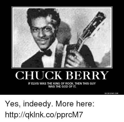 chuck berry if elvis was the king of rock then 17125511 chuck berry if elvis was the king of rock then this guy was the