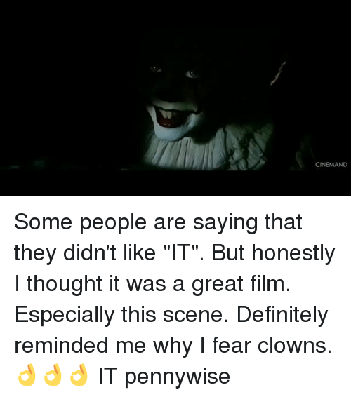 """Definitely, Clowns, and Dank Memes: CINEMAND Some people are saying that they didn't like """"IT"""". But honestly I thought it was a great film. Especially this scene. Definitely reminded me why I fear clowns. 👌👌👌 IT pennywise"""