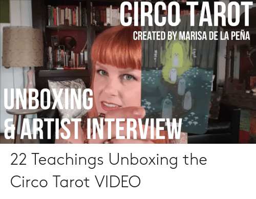 CIRCO TAROT CREATED BY MARISA DE LA PEÑA UNBOXING ARTIST INTERVIEW