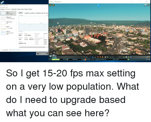 Cities Skylines 16 FPS Task Manager File Options View Processes