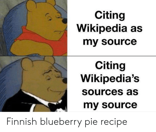 Wikipedia, Com, and Pie: Citing  Wikipedia as  my source  Citing  Wikipedia's  Sources aS  my source Finnish blueberry pie recipe