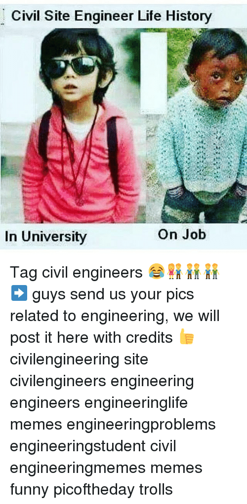 0c279106 Funny, Life, and Meme: Civil Site Engineer Life History On Job In University
