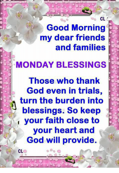 Cl Good Morning My Dear Friends And Families Monday Blessings Those