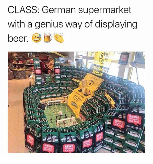 Beer, Memes, and Genius: CLASS: German supermarket  with a genius way of displaying  beer. !