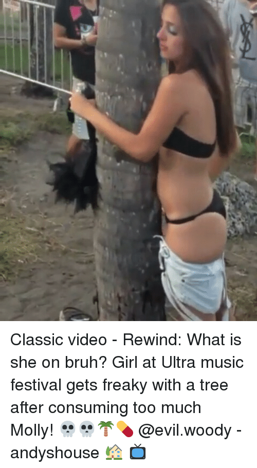 classic video rewind what is she on bruh girl 11014982 ✅ 25 best memes about ultra music festival ultra music,Festival Memes