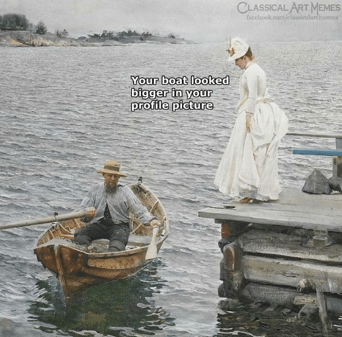 Facebook, Memes, and facebook.com: CLASSICAL ART MEMES  facebook.com/classicalartmemes  Yourr boat looked  bigger in your  profile picture