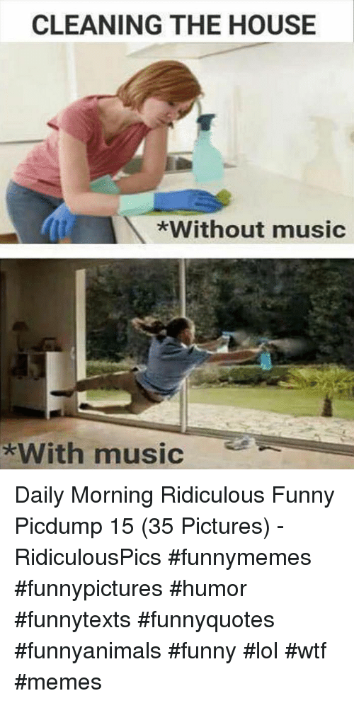 CLEANING THE HOUSE Without Music With Music Daily Morning ...