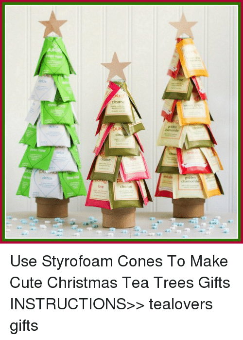 Cleanse Golden Use Styrofoam Cones to Make Cute Christmas Tea Trees ...