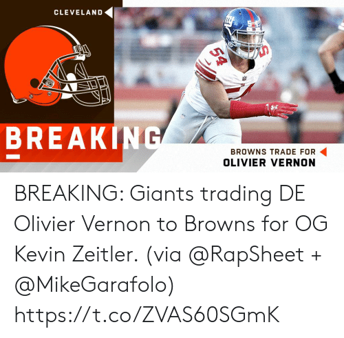 Memes, Break, and Browns: CLEVELAND  BREAK  C1  BROWNS TRADE FOR  OLIVIER VERNON BREAKING: Giants trading DE Olivier Vernon to Browns for OG Kevin Zeitler. (via @RapSheet + @MikeGarafolo) https://t.co/ZVAS60SGmK