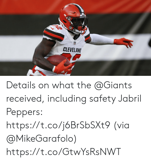 Memes, Cleveland, and Giants: CLEVELAND Details on what the @Giants received, including safety Jabril Peppers: https://t.co/j6BrSbSXt9  (via @MikeGarafolo) https://t.co/GtwYsRsNWT