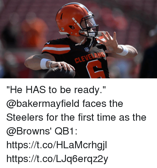 "Memes, Browns, and Cleveland: CLEVELAND ""He HAS to be ready.""  @bakermayfield faces the Steelers for the first time as the @Browns' QB1: https://t.co/HLaMcrhgjl https://t.co/LJq6erqz2y"