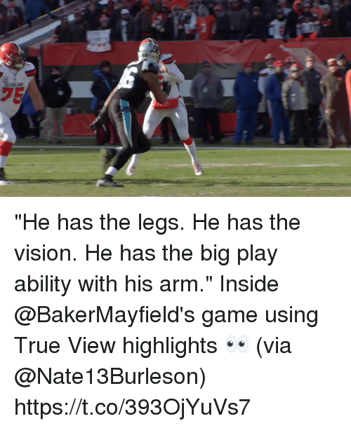 "Memes, True, and Vision: CLEVELANT ""He has the legs. He has the vision. He has the big play ability with his arm.""  Inside @BakerMayfield's game using True View highlights 👀 (via @Nate13Burleson) https://t.co/393OjYuVs7"
