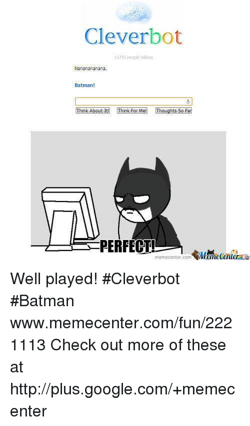clever bot l174 people taking nananananana batman think about itlj 16555512 ✅ 25 best memes about cleverbot cleverbot memes