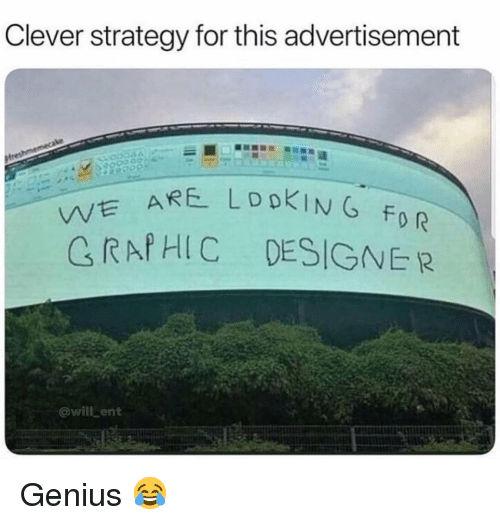 Memes, Genius, and 🤖: Clever strategy for this advertisement  Ve  C RAf HIC  DESIGNER  @will ent Genius 😂