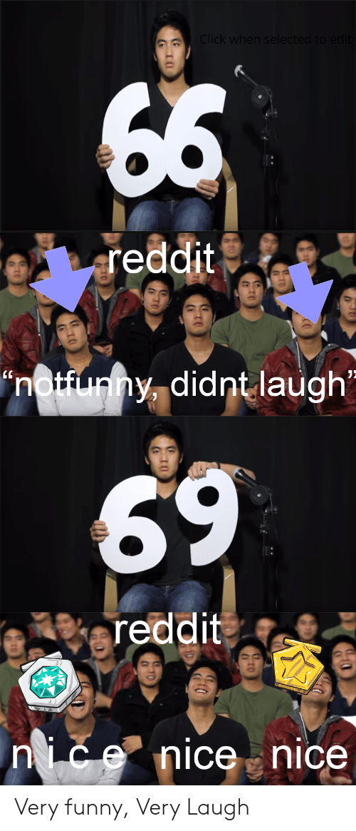 Click When Selected to Edit Reddit Notfunny Didnt Laugh 69 Reddit
