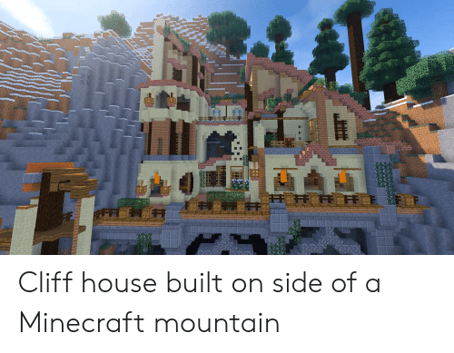 Cliff House Built On Side Of A Minecraft Mountain Minecraft Meme On Me Me