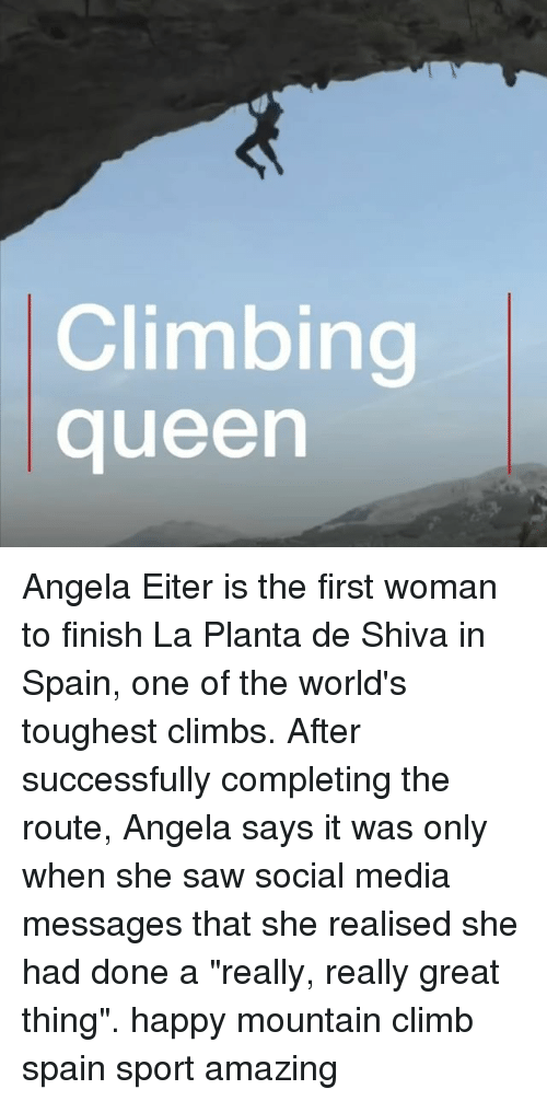 """Climbing, Memes, and Saw: Climbing  queen Angela Eiter is the first woman to finish La Planta de Shiva in Spain, one of the world's toughest climbs. After successfully completing the route, Angela says it was only when she saw social media messages that she realised she had done a """"really, really great thing"""". happy mountain climb spain sport amazing"""