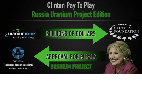 [clinton-pay-to-play-russia-uranium-project-edition-clinton-uranium-5679972]