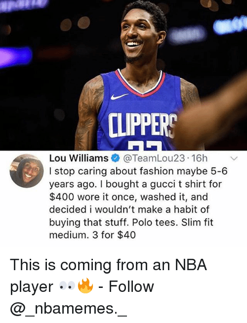 CLIPPERS Lou Williams@TeamLou23 16h I Stop Caring About Fashion ...
