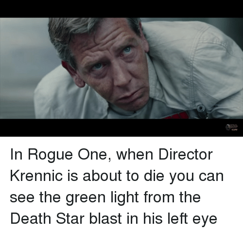 Clips In Rogue One When Director Krennic Is About To Die You Can See