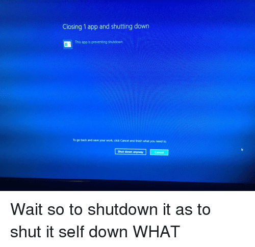 Closing 1 App and Shutting Down This App Is Preventing Shutdown to