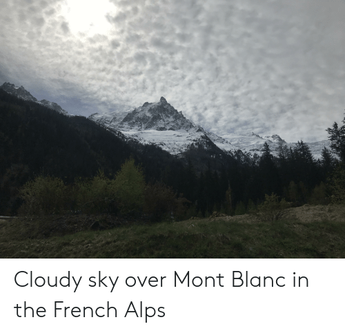 French, Mont Blanc, and Sky: Cloudy sky over Mont Blanc in the French Alps