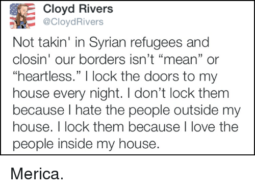 Cloyd Rivers Rivers Not Takin In Syrian Refugees And