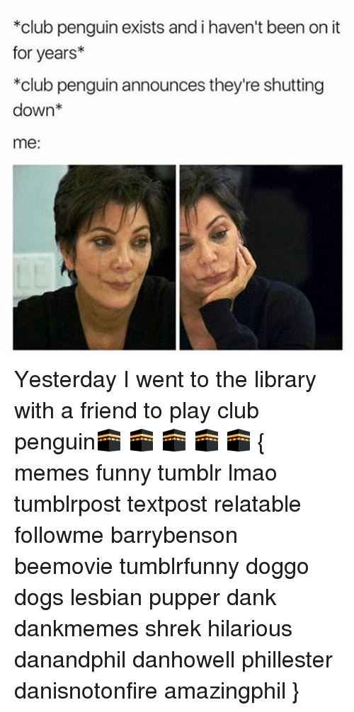 club penguin exists and i havent been on it for 13570325 ✅ 25 best memes about penguin meme penguin memes