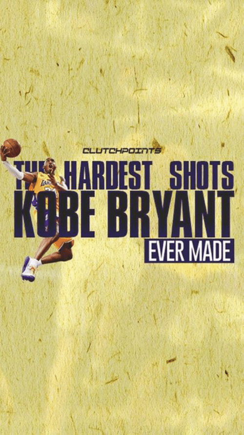 Kobe Bryant, Kobe, and Tar: CLUTCHPOINTS  HARDESI SHOTS  KOBE BRYANT  TAR  EVER MADE