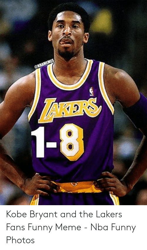 finest selection 6eb7a ad50d CNBAMEMES ZARERS 1-8 Kobe Bryant and the Lakers Fans Funny ...