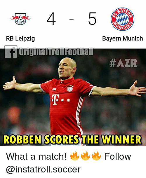 Cnch Rb Leipzig Bayern Munich Original Rollfootball Azr Robben Scores The Winner What A Match Follow Meme On Me Me