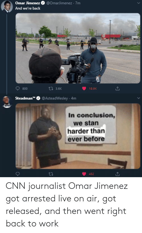 cnn.com, Work, and Live: CNN journalist Omar Jimenez got arrested live on air, got released, and then went right back to work