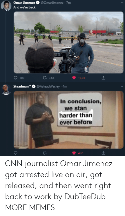 cnn.com, Dank, and Memes: CNN journalist Omar Jimenez got arrested live on air, got released, and then went right back to work by DubTeeDub MORE MEMES