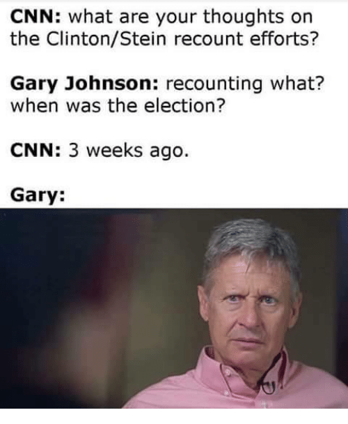 cnn what are your thoughts on the clinton stein recount efforts 8535512 ✅ 25 best memes about gary johnson gary johnson memes