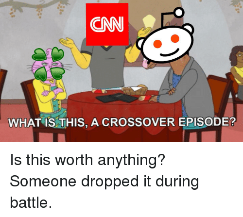 Cnn What Is This A Crossover Episode Cnncom Meme On Meme
