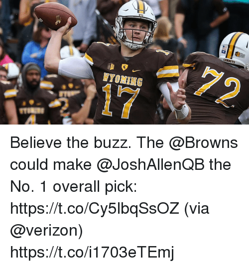 Memes, Verizon, and Browns: CO BOYS  WYOMING  17  2 Believe the buzz.  The @Browns could make @JoshAllenQB the No. 1 overall pick: https://t.co/Cy5lbqSsOZ (via @verizon) https://t.co/i1703eTEmj