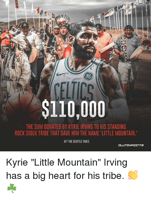 225c6214f7e6 Co CELT  110000 HE SUM DONATED BY KYRIE IRVING TO HIS STANDING ROCK ...