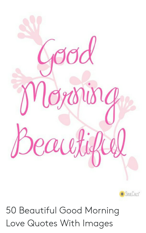 Coad 50 Beautiful Good Morning Love Quotes With Images