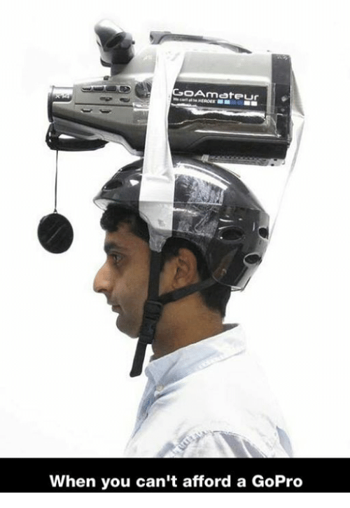 coarmateur when you cant afford a gopro 1985821 coarmateur when you can't afford a gopro funny meme on me me