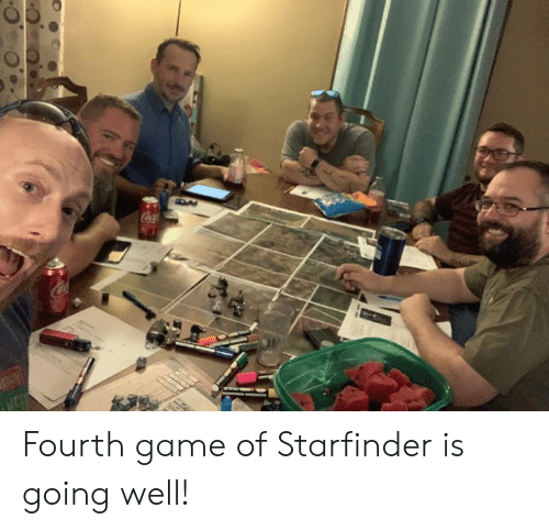 Game, DnD, and Coca: Coca Fourth game of Starfinder is going well!