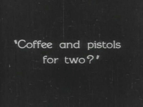Coffee, For, and  Two: Coffee and pistols  for two?