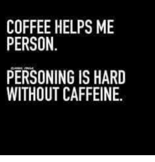Image result for no caffeine meme