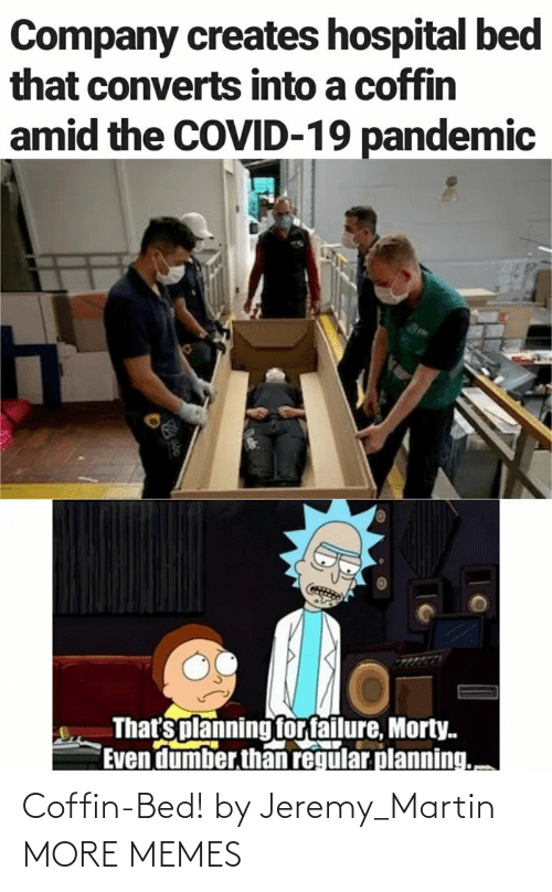 Dank, Martin, and Memes: Coffin-Bed! by Jeremy_Martin MORE MEMES